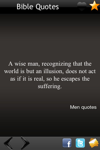 A Wise Man, Recognizing That The World Is But An Illusion, Does Not Act As If It Is Real, So He Escapes The Suffering. ~ Bible Quotes