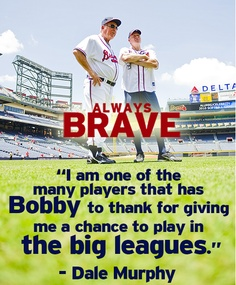 "Always Brave ""I Am One Of The Many Players That Has Bobby To Thank For Giving Me A Chance To Play In The Big Leagues"""