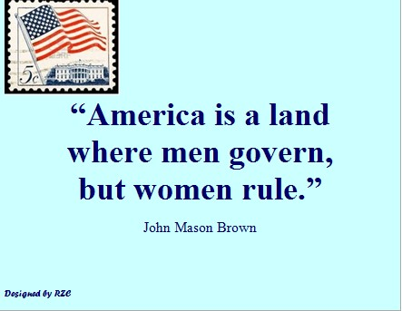 America Is a Land Where Men Govern, But Women Rule
