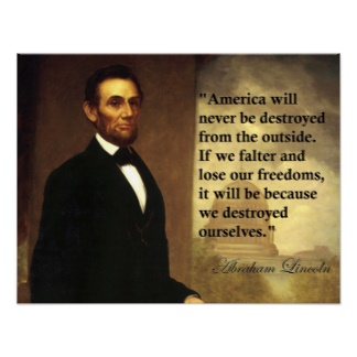 """America Will Never Destroyed From The Outside. If We Falter And Lose Our Freedoms, It Will Be Because We Destroyed"""