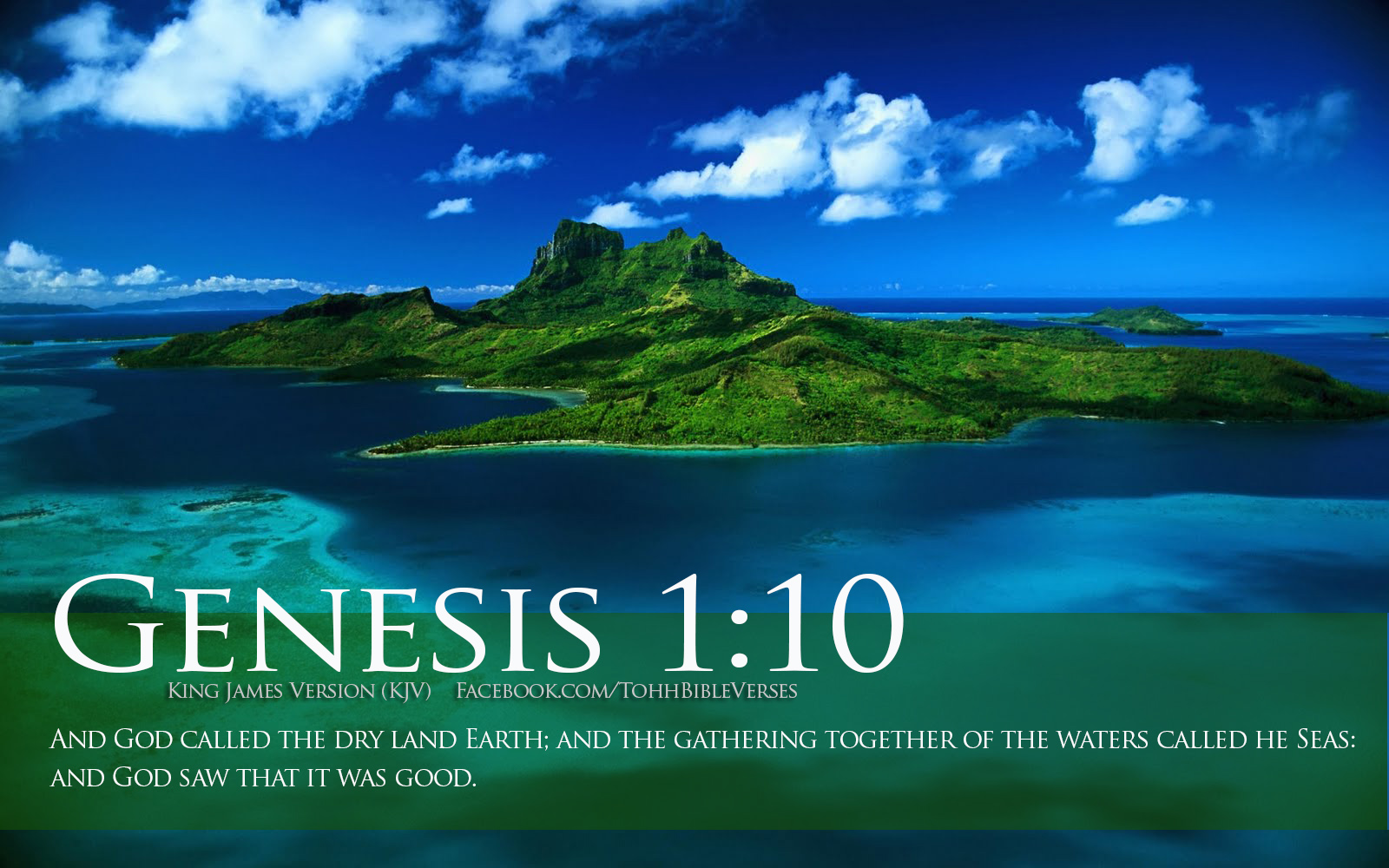 And God Called The Dry Land Earth, And The Gathering Together Of The Waters Called He Seas, And God Saw That It Was God. ~ Bible Quotes