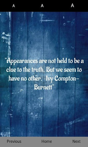 """ Appearances Are Not Held To Be A Clue To The Truth, But We Seem To Have No Other """