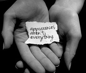 Appearances Aren't Everything