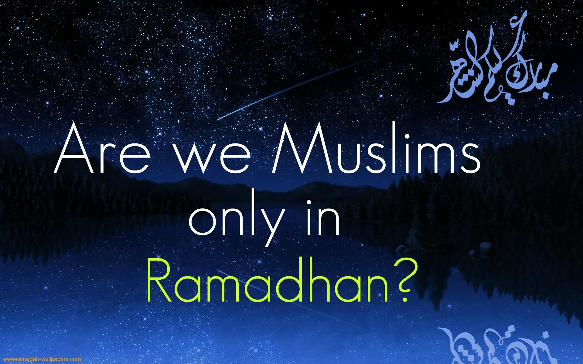 Are We Muslim Only In Ramadgan! - Quotespictures.com for Ramadan Wallpaper Quotes  197uhy