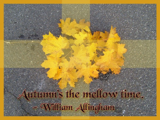 Autumn's The Mellow Time - William Allingham