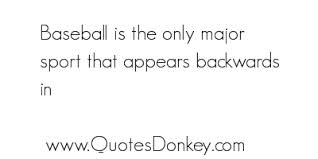 Baseball Is The Only Major Sport That Appears Backwards In