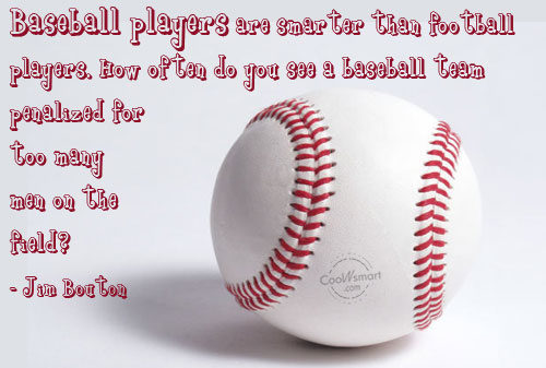 Baseball Players Are Smarter Than Football Players, How Often Do You See A Baseball Team Penalized For Too Many Men On The Field