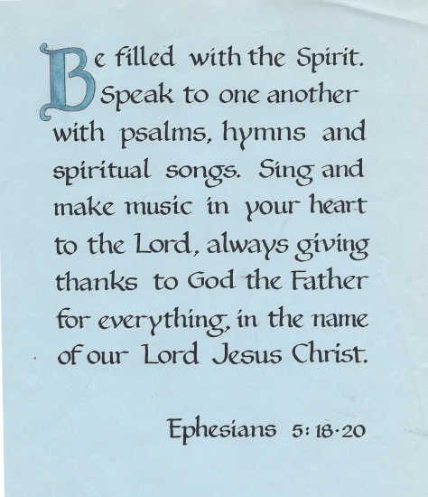 Be Filled With The Spirit. Speak To One Another With Psalms, Hymns And Spiritual Songs, Sing And Make Music In Your Heart To The Lord… ~ Bible Quotes