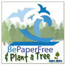 Be Paper Free, Plant A Tree