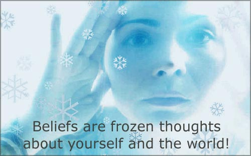 Beliefs Are Frozen Thoughts About Yourself And The World