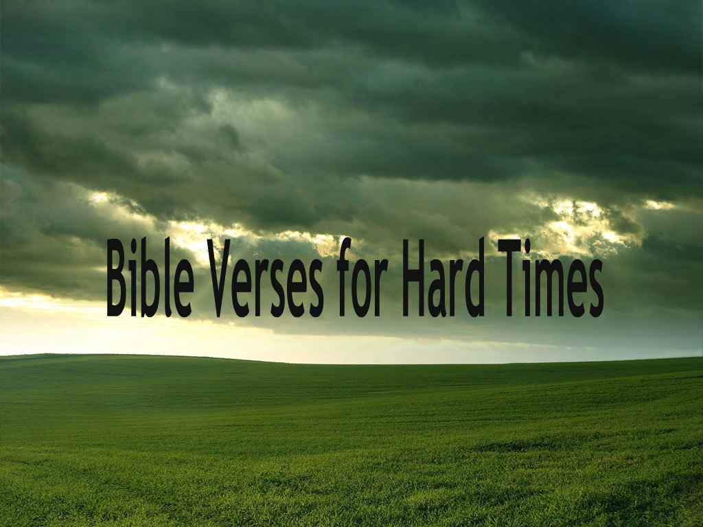Bible Verses For Hard Times - Quotespictures.com