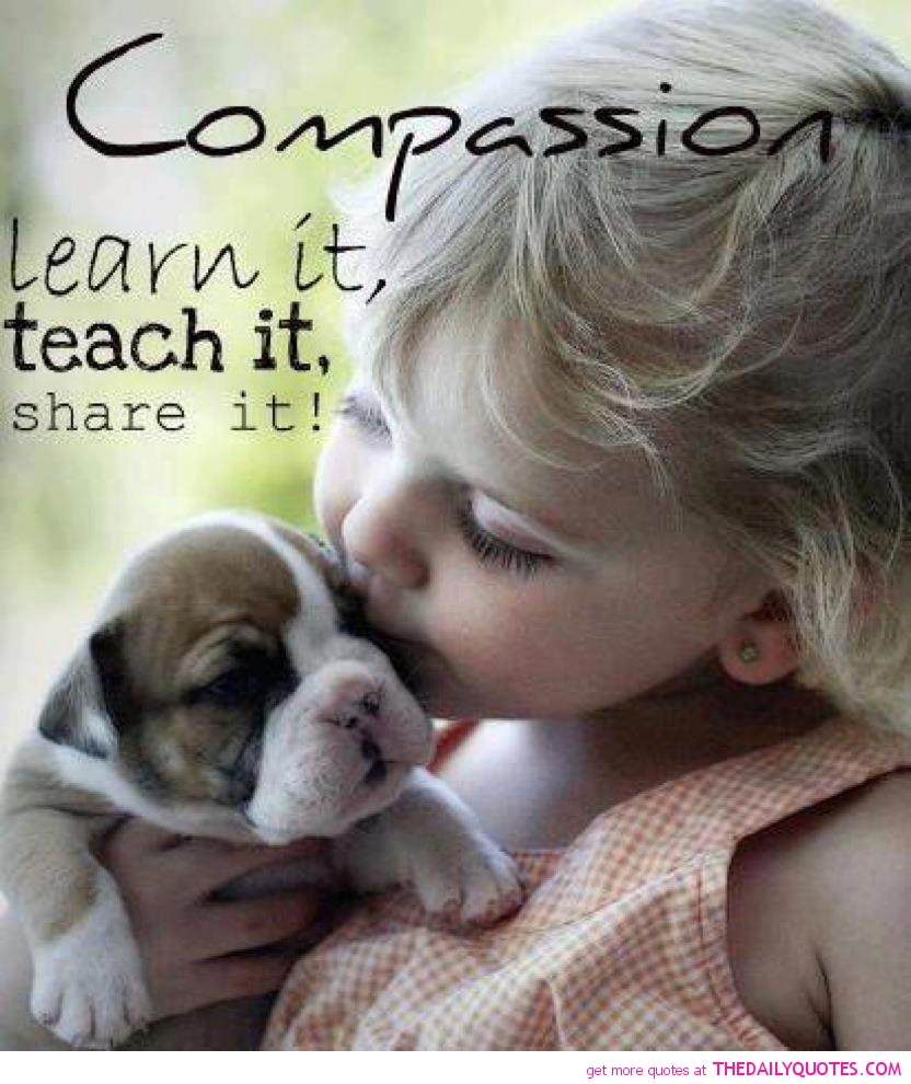 Compassion Learn It, Teach It, Share It!