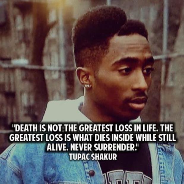 Related Quotes. U201dDeath Is Not The Greatest Loss In Life ...