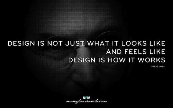 Design Is Not Just What It Looks Like And Feel Like Design Is How It Works