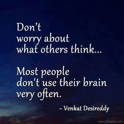 why do people worry about what other people will think Why do we worry about what other people think of us  finally, learning how to stop worrying about what other people think of you can be difficult,.