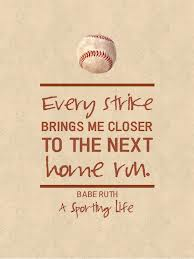 Every Strike Brings Me Closer To The Nest Home Run