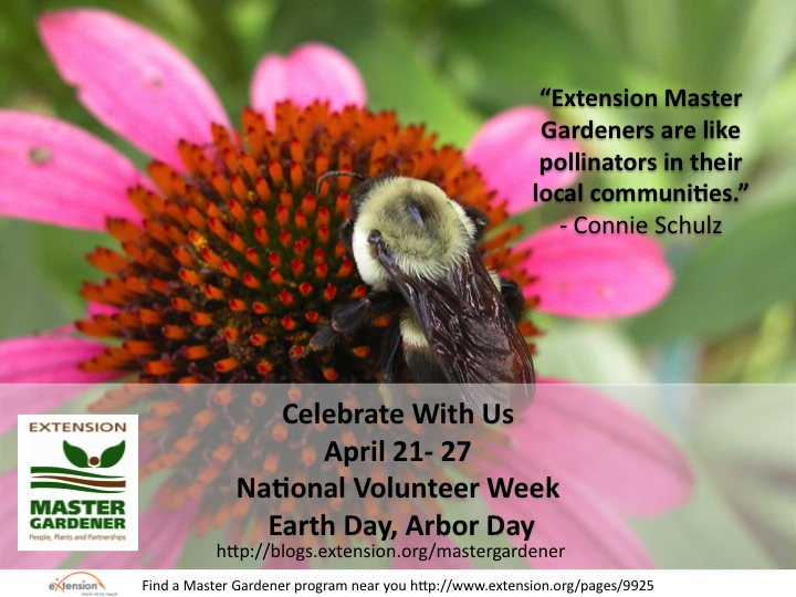 """ Extension Master Gardeners Are Like Pollinators In Their Local Communities "" - Connie Schulz"