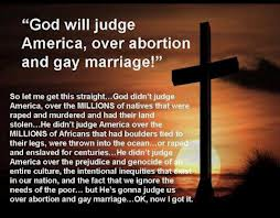 """""""God Will Judge America, Over Abortion And Gay Marriage!"""""""