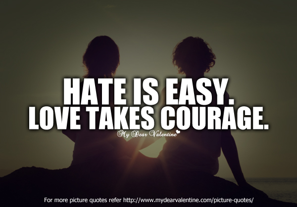 Quotes On Courage And Love Love Takes Courage Quo...