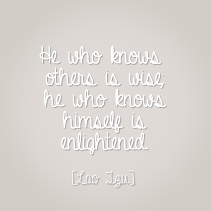 Lao Tzu He Who Knows Others Is Wise
