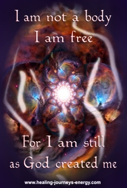 I Am Not A Body I Am Free For I Am Still As God Created Me