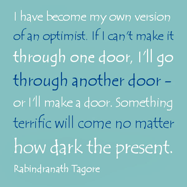 I Have Become My Own Version Of An Optimist If I Canu0027t Make It Through One Door Iu0027ll Go Through Another Door Or Iu0027ll Make a Door.  sc 1 st  Quotespictures.com & I Have Become My Own Version Of An Optimist If I Canu0027t Make It ...