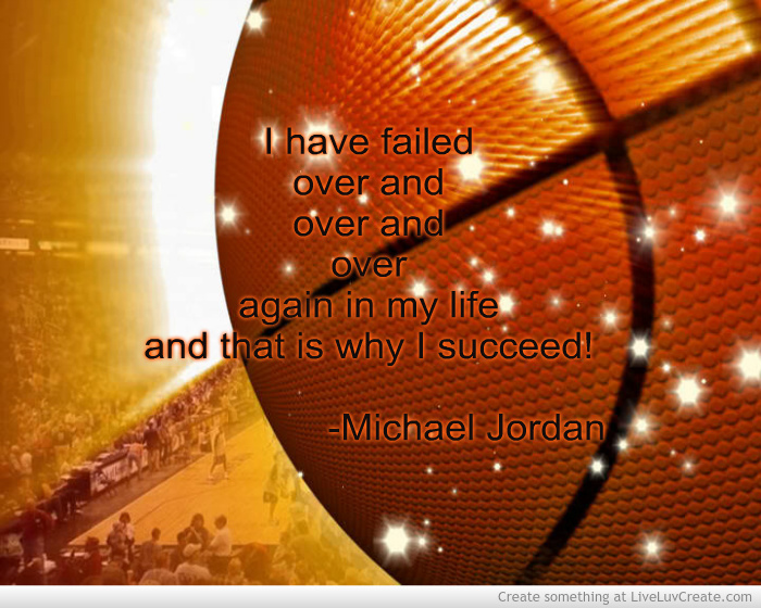I Have Failed Over And Over And Over Again In My Life And That Is Why I Succeed