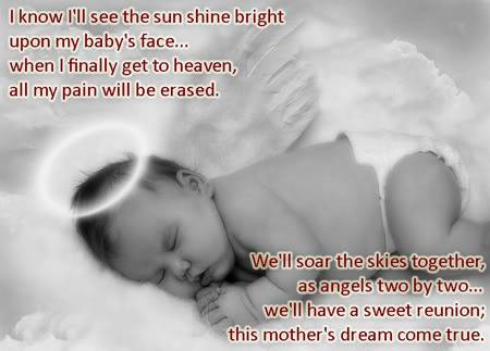 I Know I'll See The Sun Shine Bright Upon My Baby's Face When I Finally Get To Heaven, All My Pain Will Be Erased.