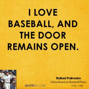 I Love Baseball, And The Door Remains Open.