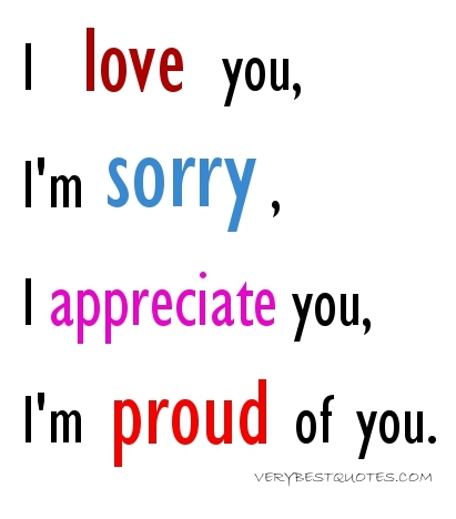 Love You, Im Sorry, I Appreciate You, Im Proud of You ...