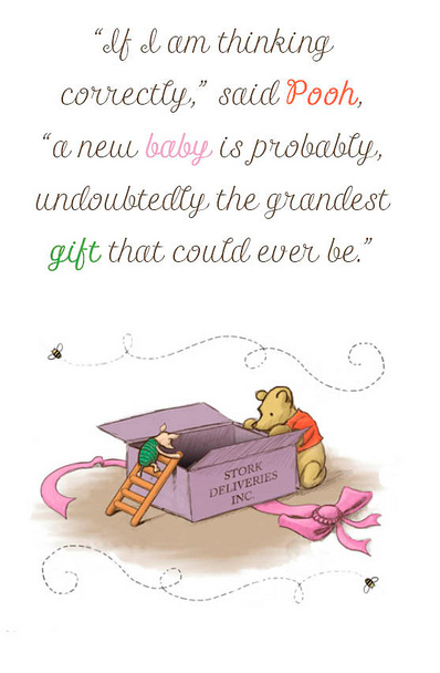 """If I Am Thinking Correctly"" Said Pooh, A Near Baby Is Probably. Undoubtedly The Grandest Gift That Could Ever Be"""