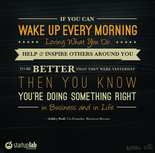 Quotes About Inspiring Others: If You Can Wake Up Every Morning Loving What You Do