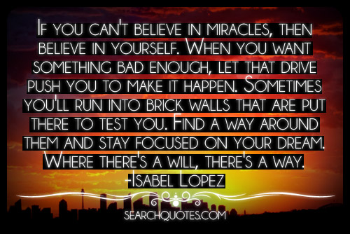 Keeping Belief Is Enough: If You Can't Believe In Miracles, Then Believe In Yourself