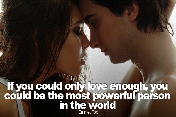 If You Could Only Love Enough, You Could Be The Most Powerful Person In The World