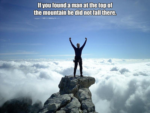 If You Found A Man At The Top Of The Mountain He Did Not Fall There