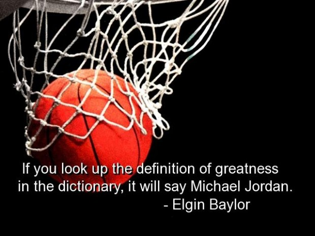 If You Look Up The Definition Of Greatness In The Dictionary, It Will Say Michael Jordan - Elgin Baylor