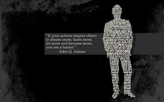 """If Your Actions Inspire Others To Dream More, Learn More, Do More And Become More, You Are a Leader"""