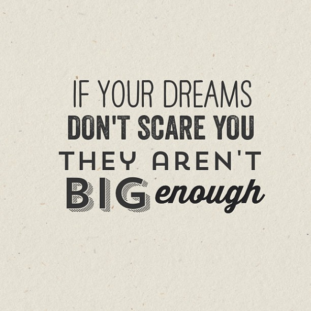 Short Sweet I Love You Quotes: If Your Dreams Don't Scare You They Aren't Big Enough