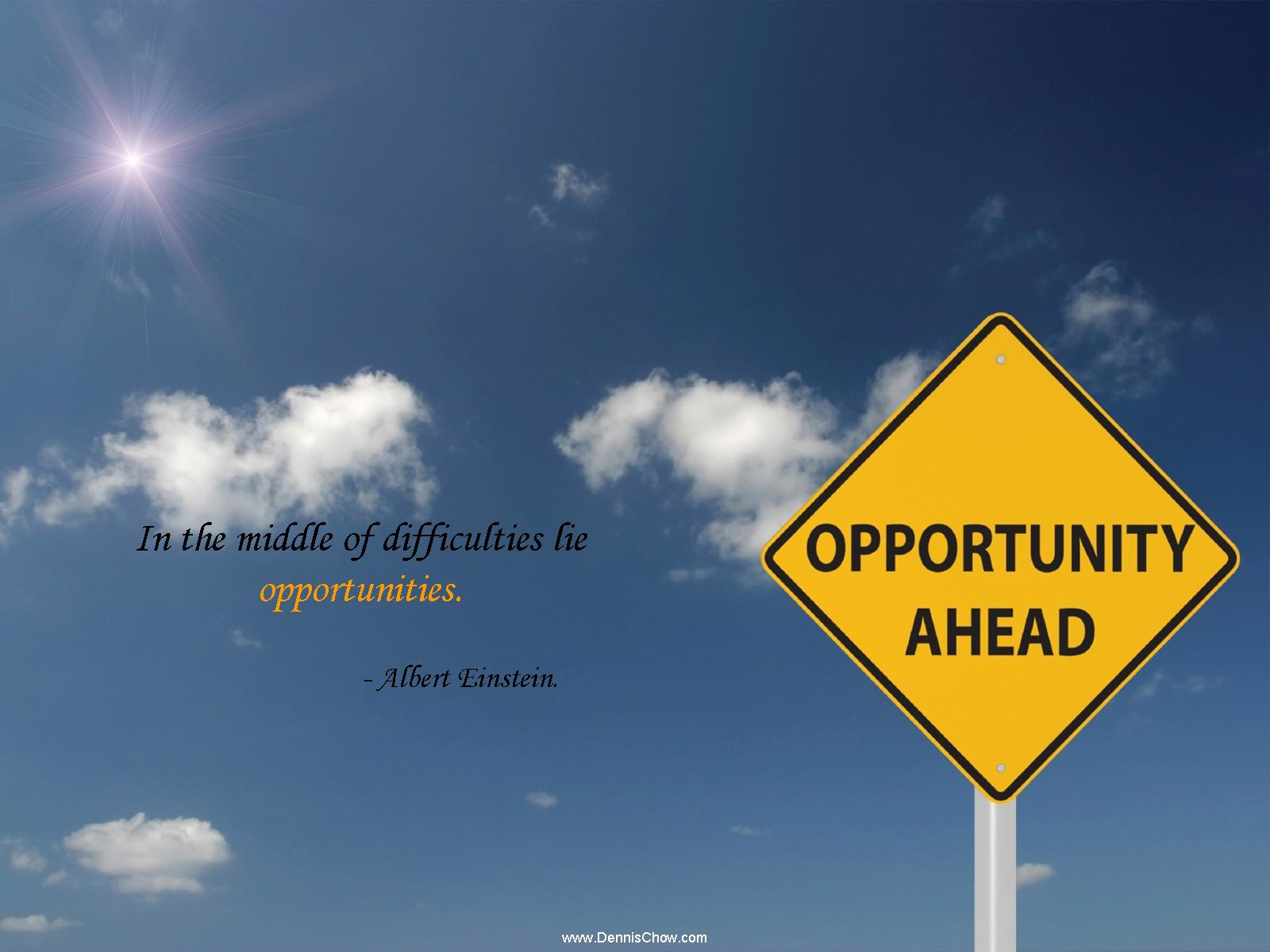 In The Middle Of Difficulties Lie Opportunities