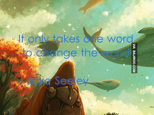 It Only Takes One Word To Change The World