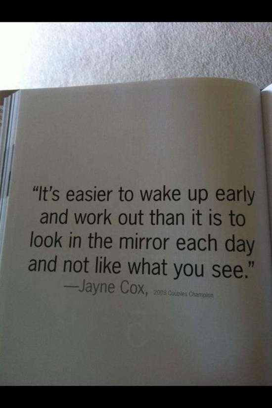 It S Easier To Wake Up Early And Work Out Than It Is To
