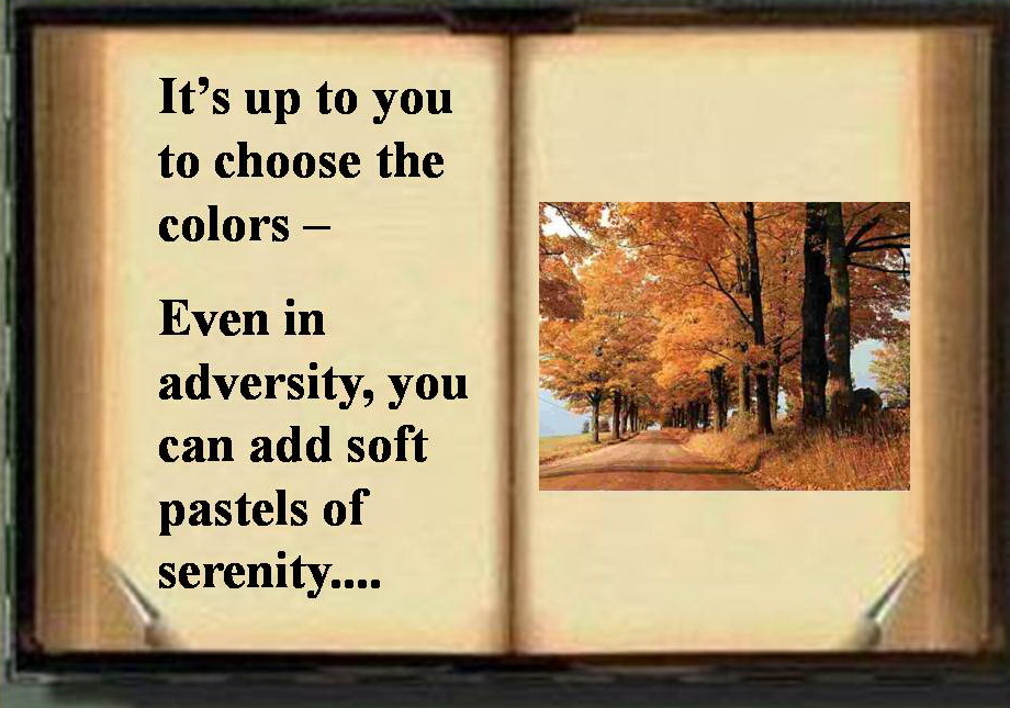 It's Up To You To Choose The Colors, Even In Adversity, You Can Add Soft Pastels of Serenity