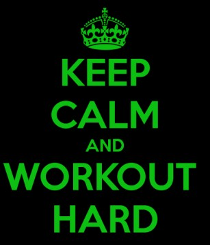 Keep Calm And Workout Hard