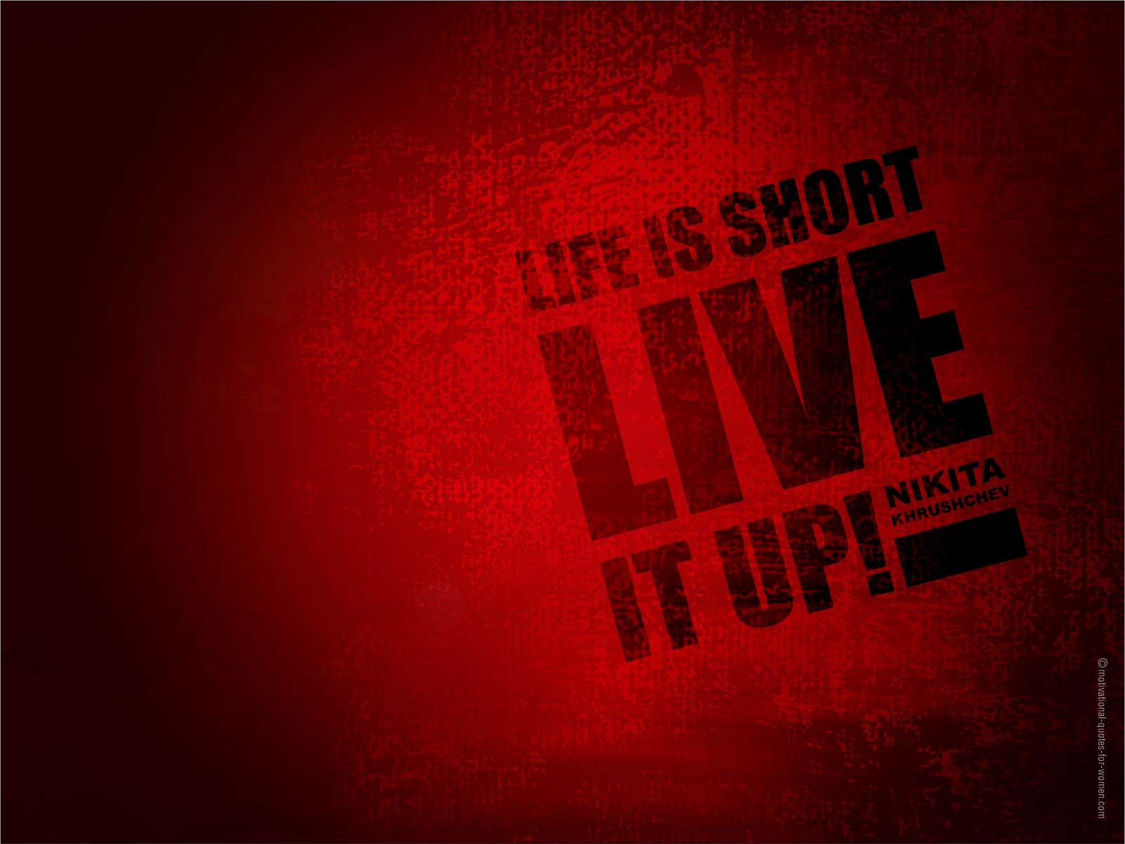 Life Is Short Live It Up!