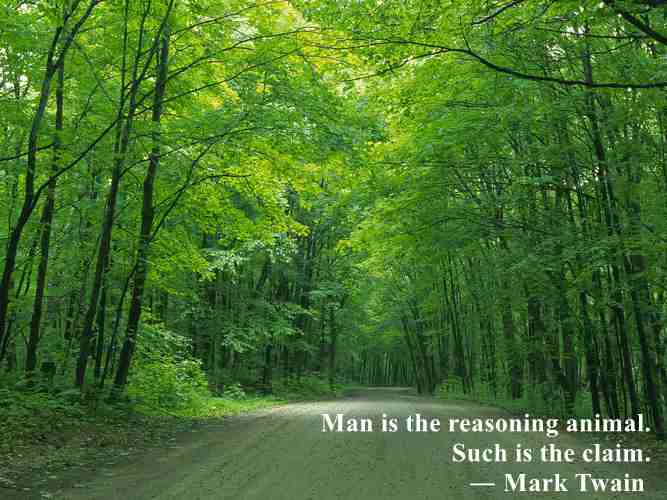 Man Is The Reasoning Animal. Such Is The Claim- Mark Twain