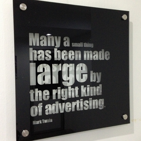 Many a Small Thing Has Been Made Large By The Right Kind of Advertising