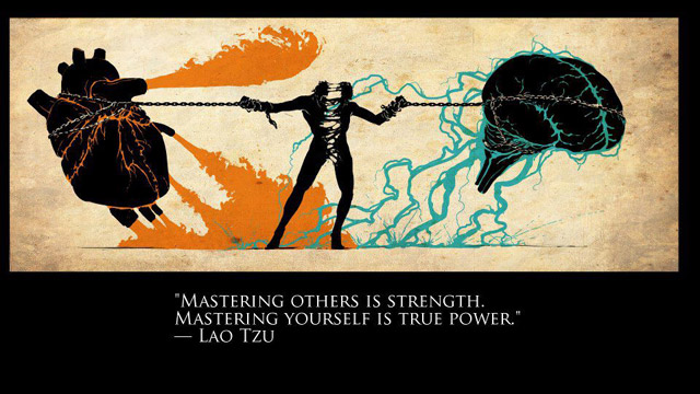 """Mastering Other Is Strength, Mastering Yourself Is True Power"""