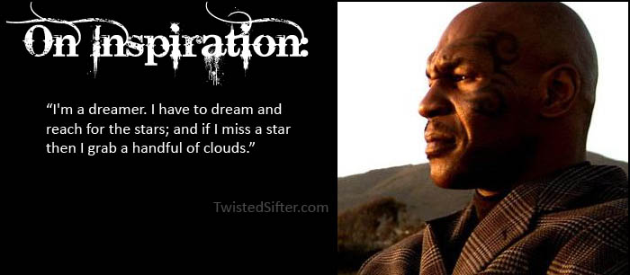 Mike Tyson On Inspiration Motivational Quote