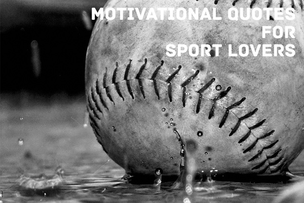 Motivational Quotes For Sport Lovers