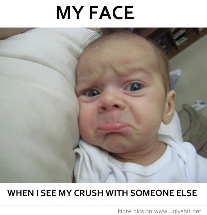 my face when i see my crush with someone else